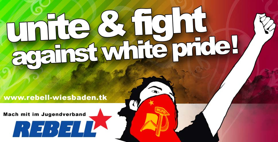 Unite and fight against white pride